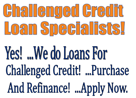 challgned credit mortgages <span style=color: #ffffff;>Challenged Credit Loan</span>